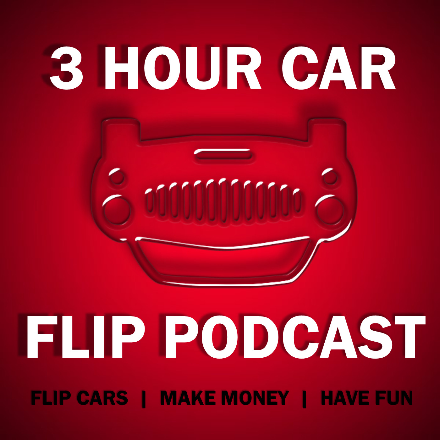 3 Hour Car Flip Podcast
